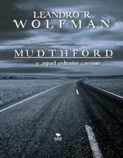 MUDTHFORD y aquél extraño camino