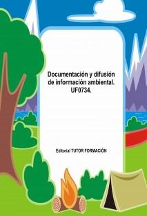 Documentación y difusión de información ambiental. UF0734.