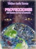 Proyecciones. Mi forma de ver el mundo