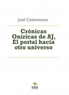 Crónicas Oníricas de AJ, El portal hacia otro universo