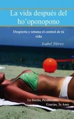 Libro La vida después del ho'oponopono, autor María Isabel Flórez Peláez