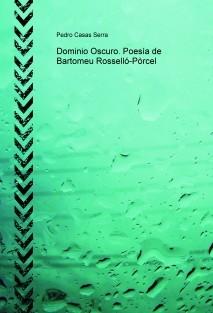 Dominio Oscuro. Poesía de Bartomeu Rosselló-Pòrcel
