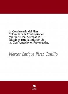 La Coexistencia del Plan Colombia y la Confrontación Múltiple Una Alternativa Educativa para la solución de las Confrontaciones Prolongadas
