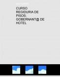 CURSO REGIDURIA DE PISOS; GOBERNANT@ DE HOTEL