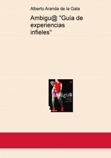 """Ambigu@ """"Guía de experiencias infieles"""""""