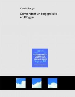 Cómo hacer un blog gratuito en Blogger