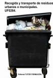 Recogida y transporte de los residuos urbanos o municipales. UF0284.