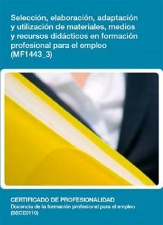 MF1443_3 - Selección, elaboración, adaptación y utilización de materiales, medios y recursos didácticos en formación profesional