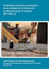 Libro MF1446_3 - Orientación laboral y promoción de la calidad en la formación profesional para el empleo, autor Editorial Elearning