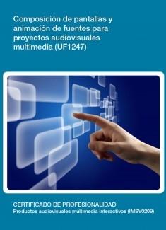 UF1247 - Composición de pantallas y animación de fuentes para proyectos audiovisuales multimedia.