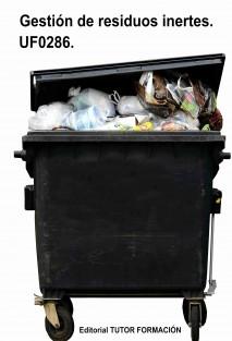 Gestión de residuos inertes. UF0286.