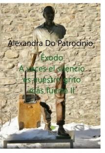 ÉXODO, A VECES EL SILENCIO ES NUESTRO GRITO MÁS FUERTE