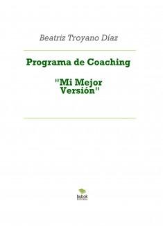 """Programa de Coaching """"Mi Mejor Versión"""""""