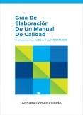 Guía de elaboración de un Manual de Calidad: procedimientos en base a la ISO 9001:2015