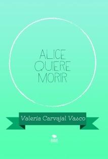 Alice quiere morir