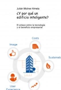 ¿Y POR QUÉ UN EDIFICIO INTELIGENTE? El enlace entre la tecnologia y el beneficio