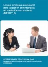 Libro MF0977_2 - Lengua extranjera profesional para la gestión administrativa en la relación con el cliente, autor Editorial Elearning
