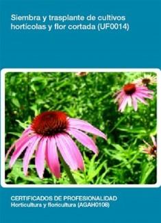 UF0014 - Siembra y trasplante de cultivos hortícolas y flor cortada