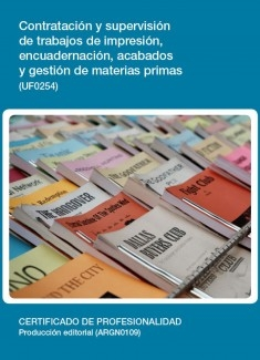UF0254 - Contratación y supervisión de trabajos de impresión, encuadernación, acabados y gestión de materias primas