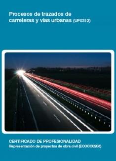 UF0312 - Procesos de trazados de carreteras y vías urbanas
