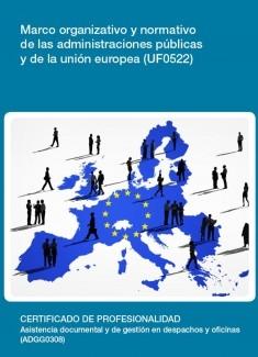 UF0522 - Marco organizativo y normativo de las administraciones públicas y de la unión europea
