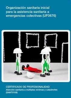 UF0676 - Organización sanitaria inicial para la asistencia sanitaria a emergencias