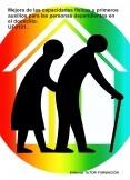 Mejora de las capacidades físicas y primeros auxilios para las personas dependientes en el domicilio. UF0121.