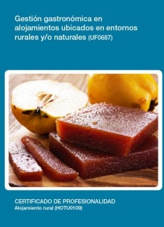 UF0687 - Gestión gastronómica en alojamientos ubicados en entornos rurales y/o naturales