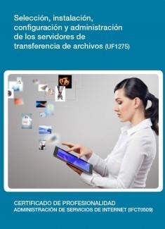 UF1275 - Selección, instalación, configuración y administración de los servidores de transferencia de archivos