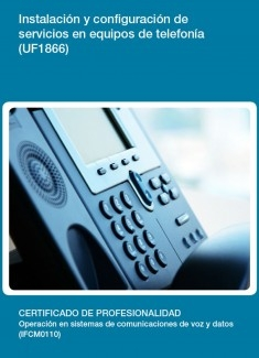 UF1866 - Instalación y configuración de servicios en equipos de telefonía