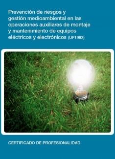 UF1963 - Prevención de riesgos y gestión medioambiental en las operaciones auxiliares de montaje y mantenimiento de equipos eléctricos