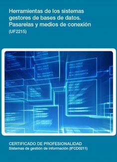 UF2215 - Herramientas de los sistemas gestores de bases de datos. Pasarelas y medios de conexión