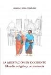 La meditación en Occidente. Filosofia, religion y neurociencia