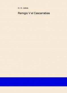 Remigio V el Cascarrabias