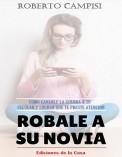 Róbale a su Novia