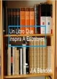 Un Libro Que Inspira A Escritores