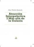 Atracción Intergaláctica I Más allá de la Galaxia