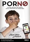 PORNO: La droga silenciosa más destructiva, precoz y adictiva de nuestros hijos
