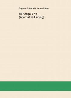 Mi Amigo Y Yo (Alternative Ending)