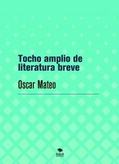 Tocho amplio de literatura breve