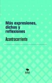 Más expresiones, dichos y reflexiones