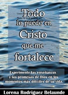 Todo lo que puedo en Cristo que me fortalece