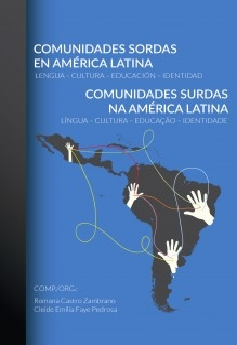 Comunidades Sordas en América Latina: Lengua – Cultura – Educación – Identidad / Comunidades Surdas na América Latina: Língua – Cultura – Educação –Identidade