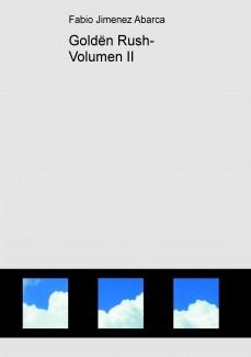 Goldën Rush- Volumen II