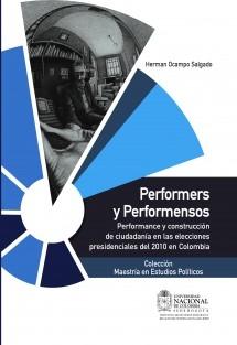 Performers y Performensos. Performance y construcción de ciudadanía en la elecciones presidenciales del 2010 en Colombia.