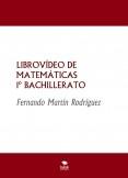 LIBROVÍDEO MATEMÁTICAS NIVEL III- 1º BACHILLERATO