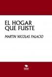 EL HOGAR QUE FUISTE