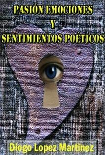 PASIÓN, EMOCIONES Y SENTIMIENTOS POÉTICOS