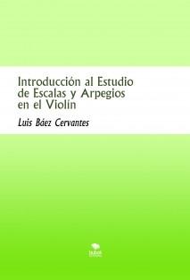 Introducción al Estudio de Escalas y Arpegios en el Violín
