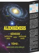 Libro Alienigénesis: Génesis, capítulo 1 (Jesús) versus capítulo 2 (Yahvé). Tomo 2, autor Hernán Darío Lopera González